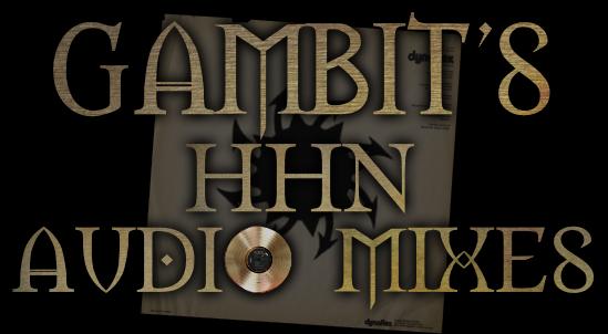 Gambit's HHN Audio Mixes