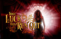 Your Luck Has Run Out Logo | HHN 21 2011