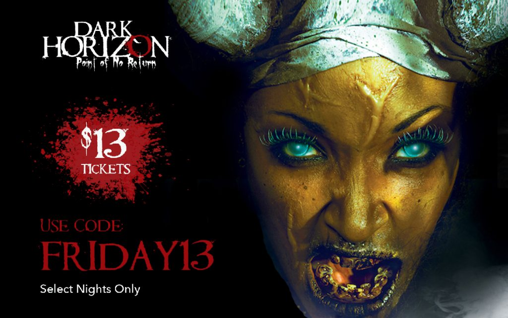 Dark Horizon $13 Tickets for Friday the 13th